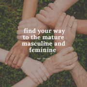 tantra dag voor mannen, find your way to the mature masculine and feminine